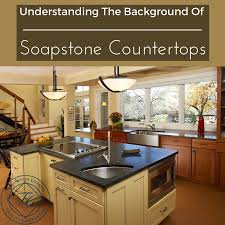 understanding the background of soapstone countertops