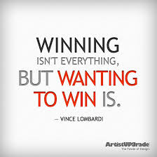 Winning Quotes Adorable Winning Isn't Everythingbut Wanting To Win Is Vince Lombardi