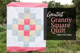 Super Easy Quilt Patterns Free Interesting Greatest Granny Square Quilt Free Pattern The Greatest Granny