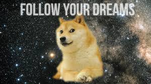 doge twinkie follow your dreams. Exellent Twinkie Dogewallpaper4jpg1920x1080 881 KB Intended Doge Twinkie Follow Your Dreams I