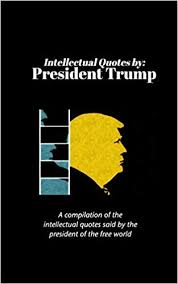 Intellectual Quotes By President Trump Peter Hertzberg Beauteous Intellectual Quotes