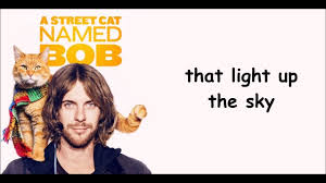 A Street Cat Named Bob - Satellite Moments - Lyrics - YouTube