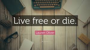 live free office wallpapers free office wallpapers. Lauren Oliver Quote: \u201cLive Free Or Die.\u201d Live Office Wallpapers S
