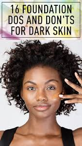 16 must know foundation tips for s with dark skin