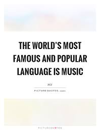 Most Popular Quotes Gorgeous The World's Most Famous And Popular Language Is Music Picture Quotes