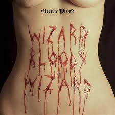 Wizard <b>Bloody</b> Wizard by <b>Electric Wizard</b> on Spotify