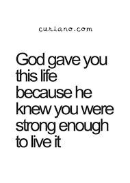 Good Quotes For Life Inspirational Quotes about Strength Curiano Quotes Life Quote 58