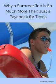 best ideas about summer jobs for teens teen jobs why a summer job is so much more than just a paycheck for teens summer
