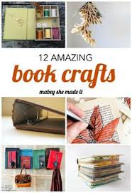 12 amazing book crafts to try recycled book craftsold book craftsbook page craftsdiy repurposed