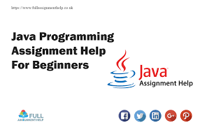 java programming assignment help for beginners full assignment help java programming assignment help for beginners