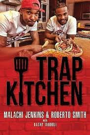 Trap Kitchen by Roberto Smith, Malachi Jenkins, Kathy Iandoli and Marisa  Mendez (2018, Trade Paperback) for sale online   eBay