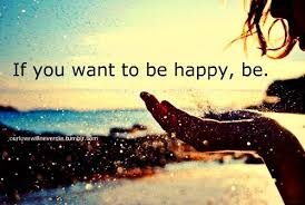 Image result for want to be happy?