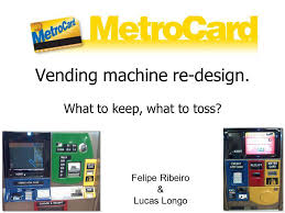 Debit Card Vending Machines Magnificent Vending Machine Redesign Ppt Download