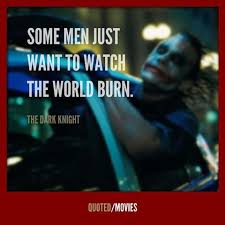 quoted thequotedword instagram photos and videos some men just want to watch the world burn the dark knight