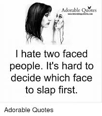 Photographer Quotes 0 Best Adorable Quotes R WwwAdorablequotes24ucom Hate Two Faced People It's