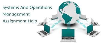 and operations management assignment help  systems and operations management assignment help