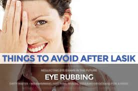 things to avoid after lasik eye rubbing