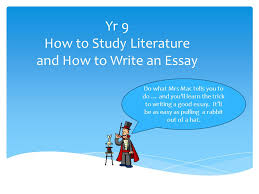 yr how to study literature and how to write an essay ppt video  yr 9 how to study literature and how to write an essay