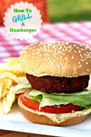 Burger Grilling How To Grill Perfect Hamburgers 5 6 7