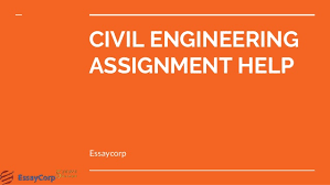 civil engineering assignment help civil engineering assignment help essaycorp