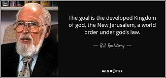 Kingdom Of Heaven Quotes Stunning RJ Rushdoony Quote The Goal Is The Developed Kingdom Of God The