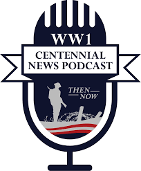 Weekly Podcast - World War I Centennial