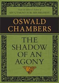 "Oswald Chambers Quotes Classy 48 Quotes From ""The Shadow Of An Agony"" Craig T Owens"
