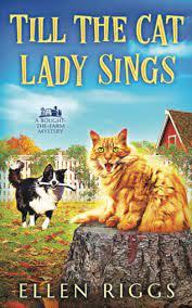 Amazon | Till the Cat Lady Sings (Bought-the-Farm Mystery) | Riggs, Ellen |  Women Sleuths