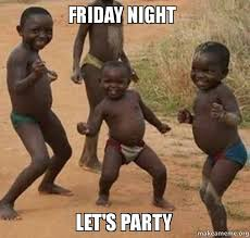 Friday Night Let's Party - Dancing Black Kids | Make a Meme via Relatably.com