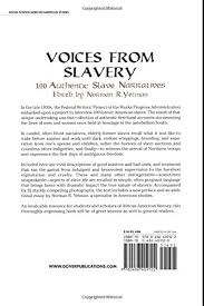 voices from slavery authentic slave narratives african  voices from slavery 100 authentic slave narratives african american norman r yetman 0800759409129 com books
