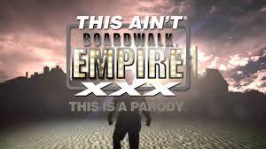 This Ain t Boardwalk Empire XXX Parody XXX