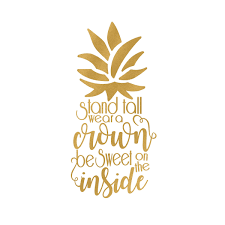 Gold Pineapple Stand Tall Wear A Crown Be Sweet On The Inside Digital 8x10 Download