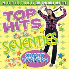 Top Hits Of The 70s Chart Toppers By Various Artists