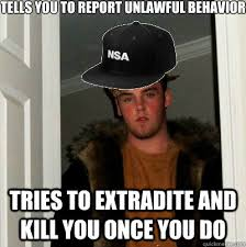 Tells you to report unlawful behavior Tries to extradite and kill ... via Relatably.com