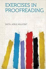 Exercises in Proofreading: Millicent, Smith Adele: 9781314015522:  Amazon.com: Books