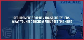 requirements for nevada security jobs what you need to know about getting hired