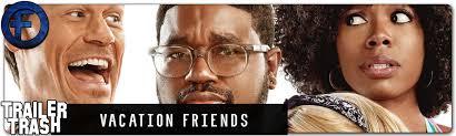 17 hours ago · vacation friends trailer (disney +) 1 minutes ago. Trailer Trash Vacation Friends
