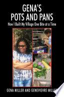 Gena's Pots and Pans: How I Built My Village One Bite at a Time - Gena  Miller and Genevievre Miller - Google Books