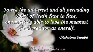 To See The Universal And All Pervading Spirit Of Truth Face To Face Extraordinary Spiritual Love Quotes