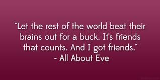 Best Quotes Ever About Friendship Classy 48 Dramatic Friendship Quotes From Movies