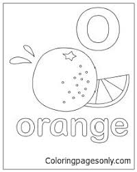 Click on the coloring page to open in a new window and print. Letter O Orange Coloring Pages Alphabet Coloring Pages Free Printable Coloring Pages Online