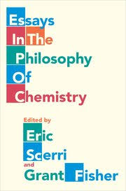 essays in the philosophy of chemistry eric scerri grant fisher cover for essays in the philosophy of chemistry