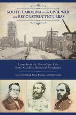 south carolina in the civil war and reconstruction eras civil war south carolina 2016 6 x 9 280 pages isbn 978 1 61117 664 3 hardcover 49 99s isbn 978 1 61117 665 0 paperback 29 99s