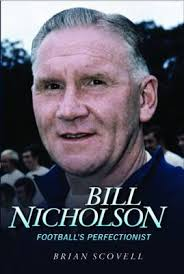 Bill Nicholson was, and remains, one of the true (and few) great football managers yet is possibly the most unsung of their number, considering how the ... - Bill-Nicholson-Footballs-Perfectionist
