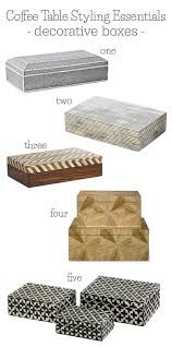Decorative Coffee Table Boxes Coffee Table Styling Tips Essentials Coffee Coastal living 1