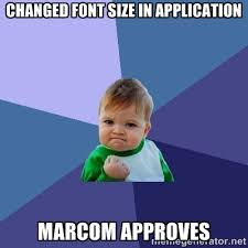 Changed font size in application marcom approves - Success Kid ... via Relatably.com