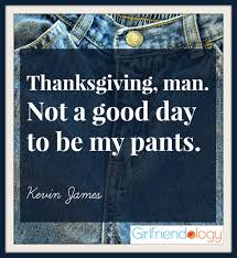 Thanksgiving Quotes Stunning Funny Thanksgiving Quotes To Share With Friends