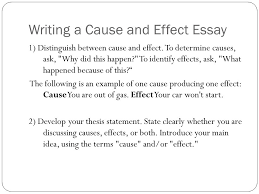 cause and effect essay thesis examples good and bad effects of  definitions and essay format cause and effect writing ppt writing a cause and effect essay distinguish