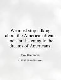 Quotes About The American Dream Gorgeous Wemuststoptalkingabouttheamericandreamandstartlisteningto