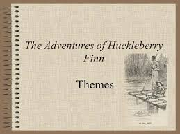 the adventures of huckleberry finn by mark twain published in ppt the adventures of huckleberry finn themes racism slavery written after emancipation proclamation abolished slavery